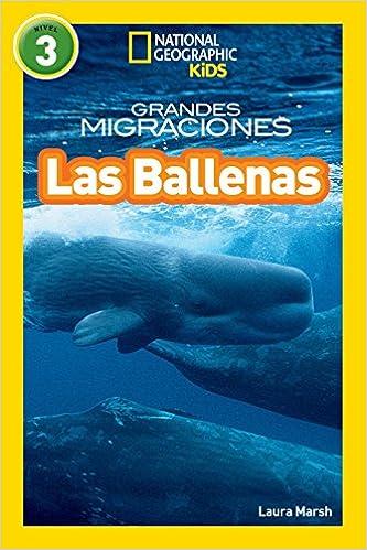 Amazon National Geographic Readers Grandes Migraciones Las Ballenas Great Migrations Whales Spanish Edition 9781426324987 Laura Marsh Books