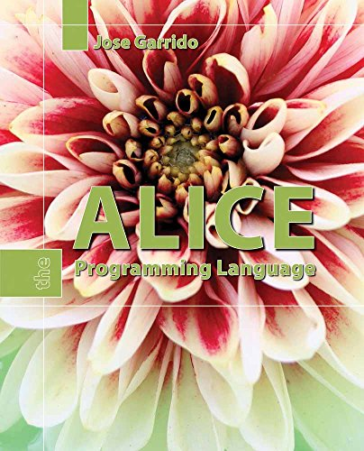 Alice: The Programming Language (Alice Programming Book)