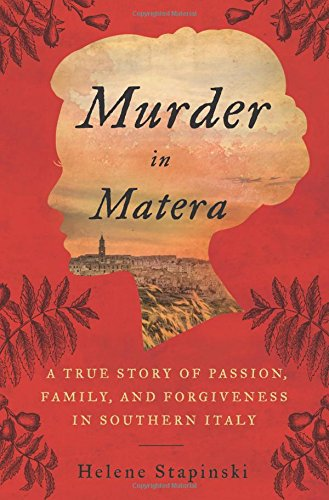 Murder In Matera: A True Story of Passion, Family, and Forgiveness in Southern Italy cover