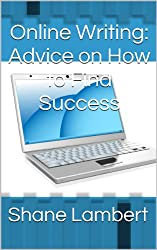 Online Writing: Advice on How to Find Success