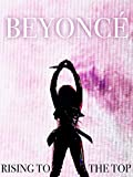 Beyonce: Rising To The Top