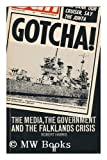 Front cover for the book Gotcha: Media, the Government and the Falklands Crisis by Robert Harris