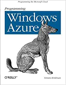Programming Windows Azure: Programming the Microsoft Cloud: Sriram