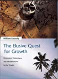 img - for W.R.Easterly.W.Easterly'sElusive Quest for Growth(Elusive Quest for Growth. Economists' Adventures and Misadventures in the Tropics (Paperback)(2002) book / textbook / text book