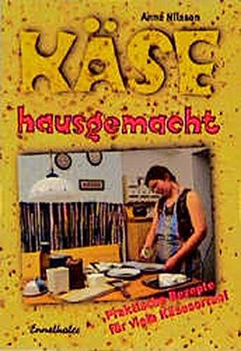Käse hausgemacht Taschenbuch – Januar 2004 Anne Nilsson Käse hausgemacht Ennsthaler 385068184X