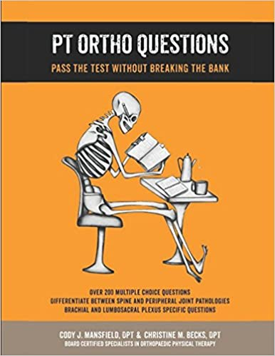 Pt ortho questions pass the test without breaking the bank cody pt ortho questions pass the test without breaking the bank cody mansfield christine becks 9781520240152 amazon books fandeluxe Choice Image