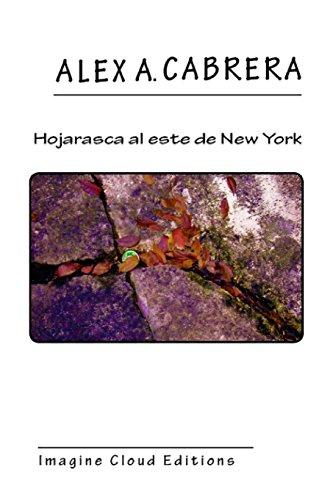Hojarasca al este de New York  [Cabrera, Alex Augusto] (Tapa Blanda)