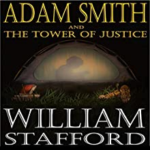 Adam Smith and the Tower of Justice: Tower of Justice Series Audiobook by William Stafford Narrated by Michael Mola