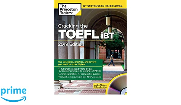 Cracking the TOEFL iBT with Audio CD, 2019 Edition: The Strategies, Practice, and Review You Need to Score Higher (College Test Preparation): The Princeton ...