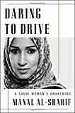 img - for Daring to Drive: A Saudi Woman s Awakening book / textbook / text book