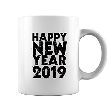 happy new year 2019 coffee mug saying new years eve mugs gifts white 11oz