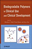 Biodegradable Polymers in Clinical Development and Use