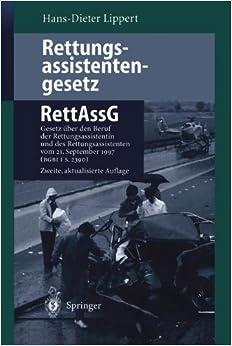 Rettungsassistentengesetz (RettAssG): Gesetz über den Beruf der Rettungsassistentin und des Rettungsassistenten (Rettungsassistentengesetz - ... 1997 (BGBI I S. 2390) (German Edition)