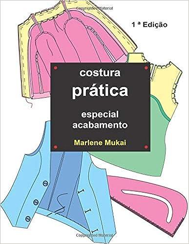 Costura pratica especial acabamento (Portuguese Edition) (Portuguese) 1st Edition