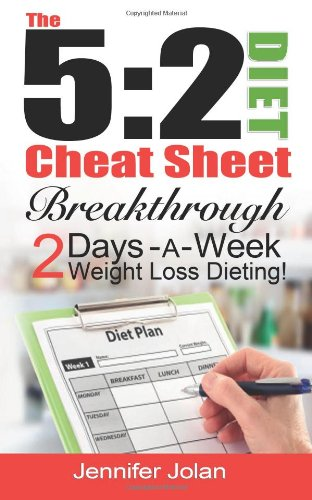 The 5:2 Diet Cheat Sheet: Breakthrough 2-Days-a-Week Weight Loss Dieting ebook