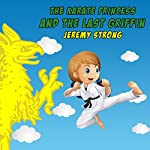 The Karate Princess and the Last Griffin | Jeremy Strong