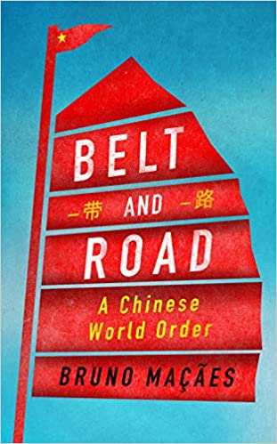 Belt and Road: A Chinese World Order: Bruno Maçães