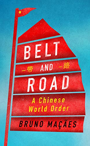 (Belt and Road: A Chinese World Order)