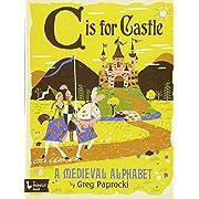 C Is for Castle: A Medieval Alphabet