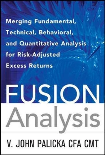Fusion Analysis: Merging Fundamental and Technical Analysis for Risk-Adjusted Excess Returns by Brand: McGraw-Hill
