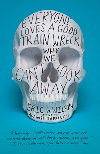 Amazon.com: Everyone Loves a Good Train Wreck: Why We Cant ...
