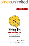 The Slicing Pie Handbook: Perfectly Fair Equity Splits for Bootstrapped Startups