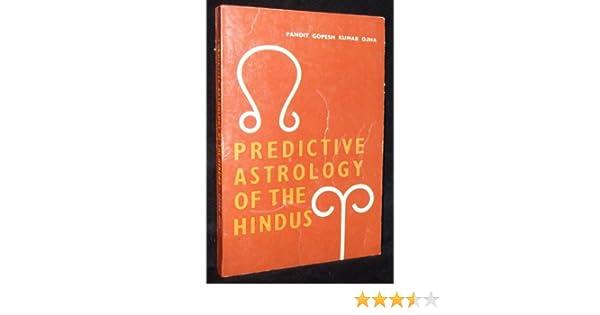 Predictive Astrology Of The Hindus Gopesh Kumar Ojha 9780318363806
