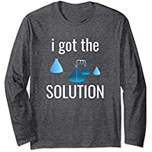 I got the Solution Tshirt Chemistry Teachers and Students