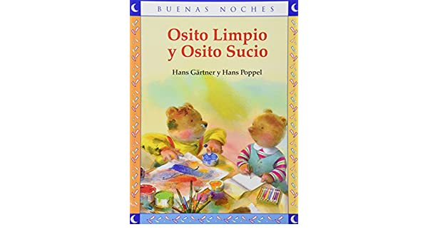 Osito limpio y osito sucio / Clean and dirty teddy bear (Spanish Edition): Hans Gartner: 9789580499022: Amazon.com: Books