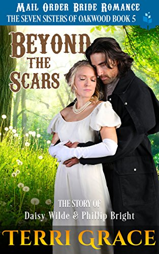 Beyond The Scars: The Story of Daisy Wilde and Phillip Bright (The Seven Sisters Of Oakwood Book 5) cover