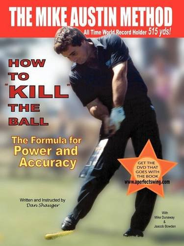 How To KILL The Ball with Power & Accuracy Book - Dan and Elaine Shauger (Daniel R. Shauger)