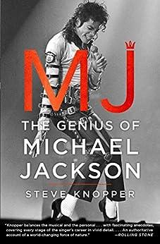 MJ: The Genius of Michael Jackson by [Knopper, Steve]