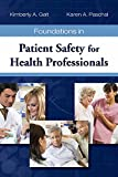 Foundations in Patient Safety for Health Professionals