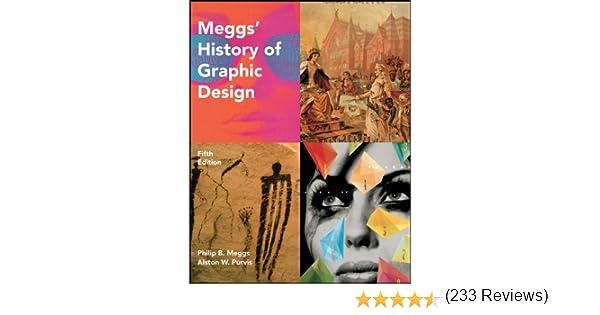 Meggs history of graphic design kindle edition by philip b meggs meggs history of graphic design kindle edition by philip b meggs alston w purvis arts photography kindle ebooks amazon fandeluxe Gallery