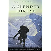 A Slender Thread: Escaping Disaster in the Himalaya (Adrenaline)