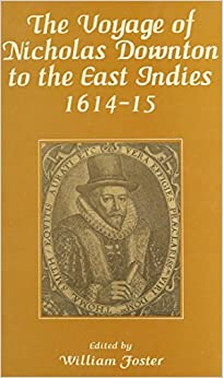 Book The Voyage of Nicholas Downton to the East Indies 1614-15: As Recorded in Contemporary Narrative and Letters