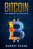Bitcoin: The Currency Of The Future