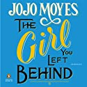 The Girl You Left Behind Audiobook by Jojo Moyes Narrated by Clare Corbett, Penny Rawlins