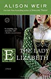 The Lady Elizabeth: A Novel (Random House Reader's Circle)