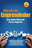 img - for M s All  del Emprendedor: Una visi n diferente de los negocios. (Spanish Edition) by Luis Eduardo Baron (2014-05-30) book / textbook / text book