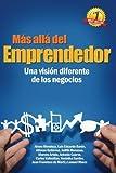 img - for M?s All? del Emprendedor: Una visi?n diferente de los negocios. (Spanish Edition) by Luis Eduardo Baron (2014-05-30) book / textbook / text book