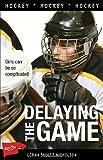 Delaying the Game, Lorna Schultz Nicholson, 1552775712