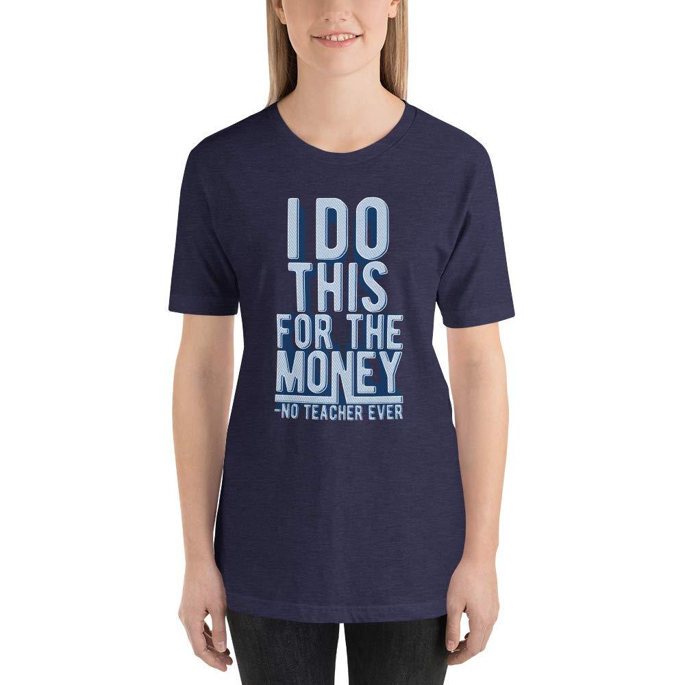 Alpha5StarDeals I Do This for The Money Teacher Humor Short-Sleeve Unisex T-Shirt