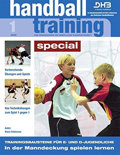 Handballtraining Special 1  In Der Manndeckung Spielen Lernen   Trainingsbausteine Für E  Und D Jugendliche  Handballtraining Special   Eine Sonderausgabe Der Monatlichen Trainerzeitschrift
