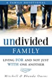Undivided: A Family Devotional: Living FOR And Not Just WITH One Another