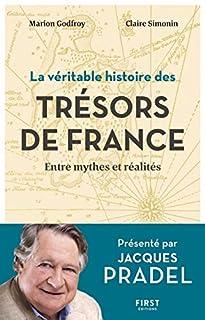 La véritable histoire des trésors de France : entre mythes et réalités, Godfroy, Marion