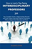 How to Land a Top-Paying Interdisciplinary Professors Job, Eugene Levine, 1486120091