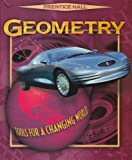 Prentice Hall Geometry : Tools for a Changing World, PRENTICE HALL, 0130501859