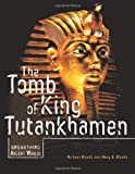 The Tomb of King Tutankhamen, Michael Woods and Mary B. Woods, 082257506X
