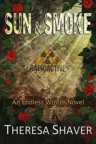 Sun & Smoke: An Endless Winter Novel by [Shaver, Theresa]